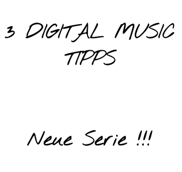 3 DIGITAL MUSIC TIPPS Folge 7
