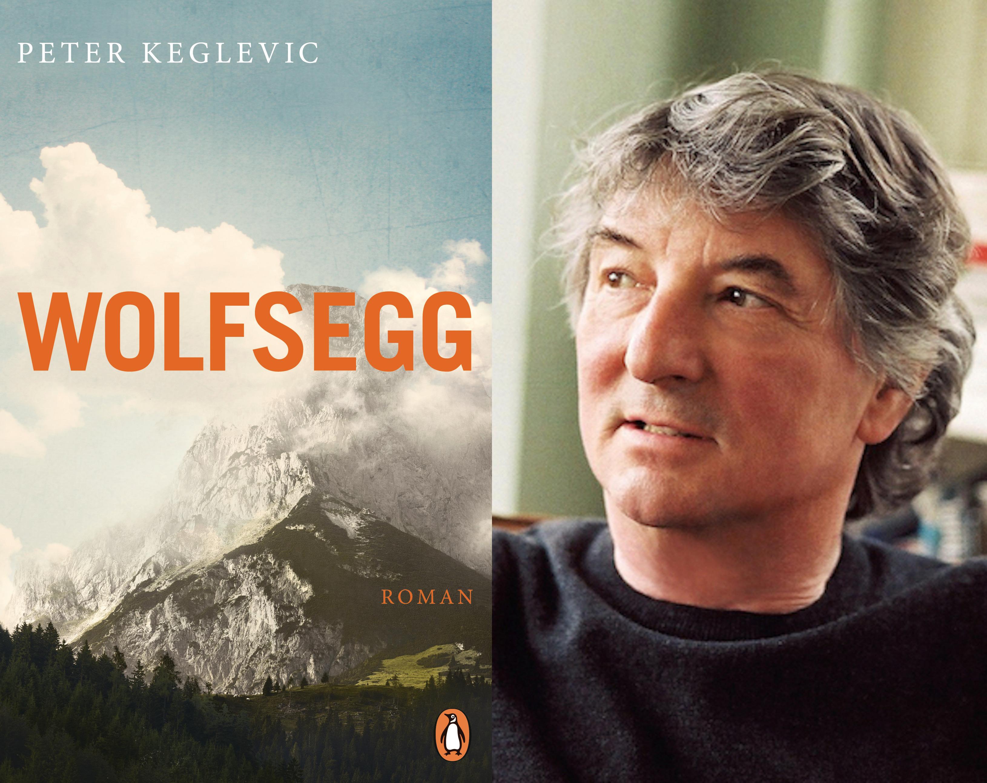 Peter Keglevics neuer Roman WOLFSEGG